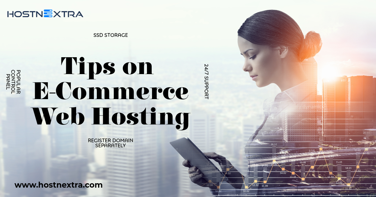 Looking For Tips on E-Commerce Web Hosting?